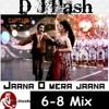 Jana O Mera Jana 6 8 Mix  D J Hash