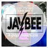 DJ Jaybee K- Pop Mashups [Free Download]