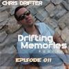 Chris Drifter - Drifting Memories Podcast 011