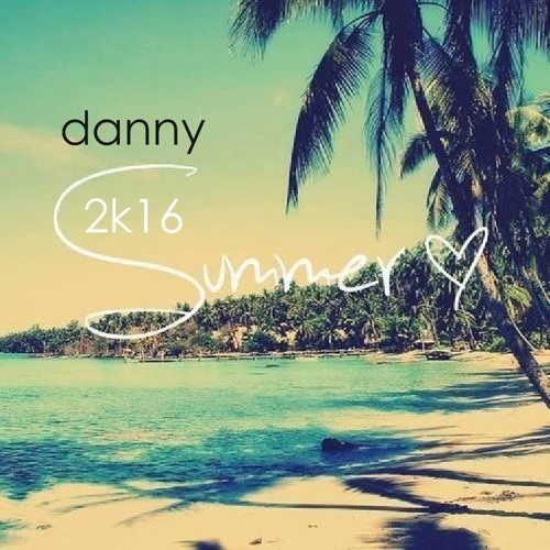Danny_-_2k16_Summer