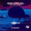 NGHTMRE & Boombox Cartel - Aftershock (Dirty Vice Remix)