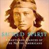 Sacred Spirit Chants And Dances Of The Native Americans Full Album 432hz