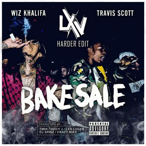 Wiz Khakifa x Travis Scott - Bake Sale (LXV Harder Edit) by