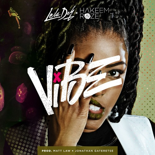Vibe ft. Hakeem Roze