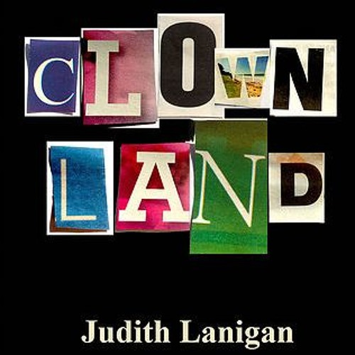 Judith Lanigan's investigation into the truth and dare of Clownland