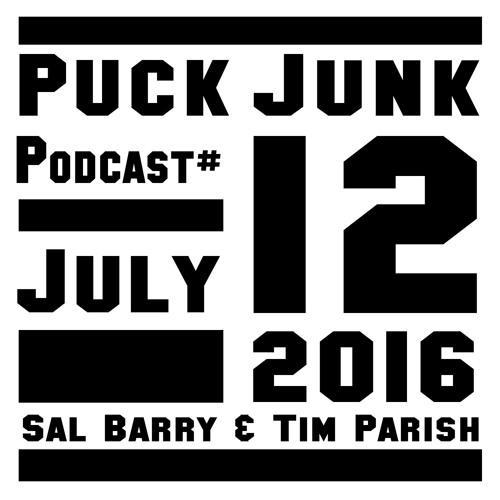 Puck Junk Podcast #12 - 7/12/2016