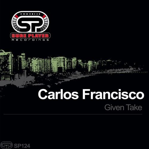 SP124 : Carlos Francisco - Given Take (Original Mix)