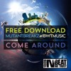 Mutantbreakz - Come Around (FREE DOWNLOAD!)