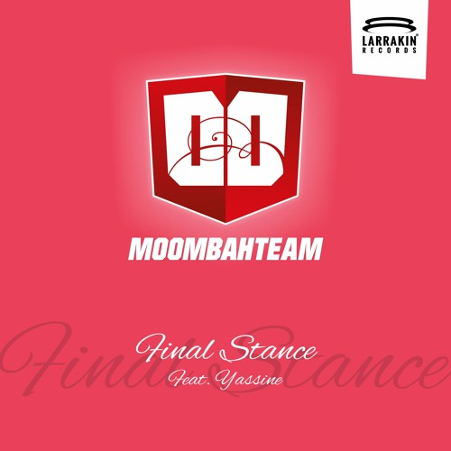 Moombahteam Ft. Yassine - Final Stance