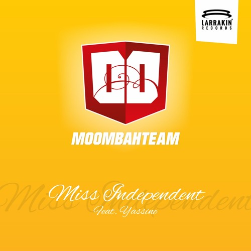 Moombahteam - Miss Independent ft. Yassine