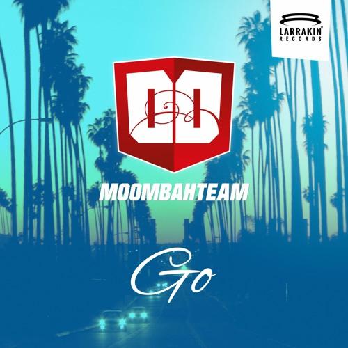 Moombahteam - Go