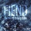 Fiend - Venus / THE SEVEN DEADLY DUBS (DTR016)