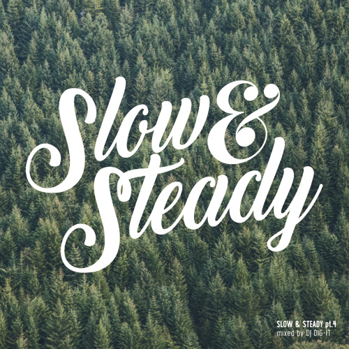 Slow & Steady 4 -Short Mix-