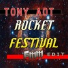 Tony Aot - Rocket Festival (Emm Edit)>> Free Download