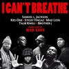 I Can't Breathe - Samuel L. Jackson, Krs One, Sticky Fingaz, Mad Lion, Talib Kweli & Brother J