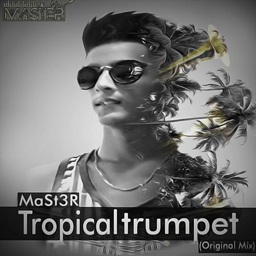 MaSt3R - Tropical Trumpet (Original Mix)