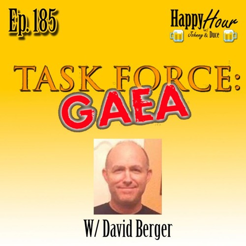 Episode 185 - Task Force Gaea (David Berger)