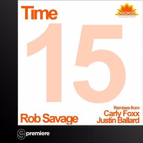 Premiere: Rob Savage - Time (Carly Foxx Remix)(Chromoza Recordings)