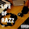 02 Life Of Razz