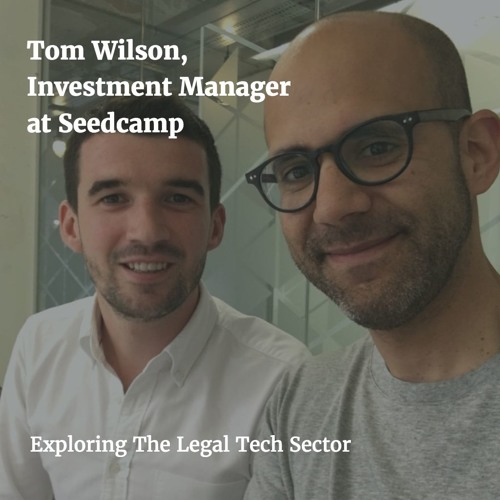 The Legal Tech Sector explored with Tom Wilson
