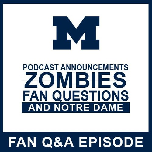 Announcements,  Zombies, Fan Questions & Notre Dame: Episode 53