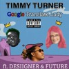Timmy Turner Ft. Desiigner & Future