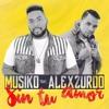 (96 - 105 - 96 - 105  BPM) SIN TU AMOR -  MUSIKO FT ALEX ZURDO 2016 DJ JEFFER