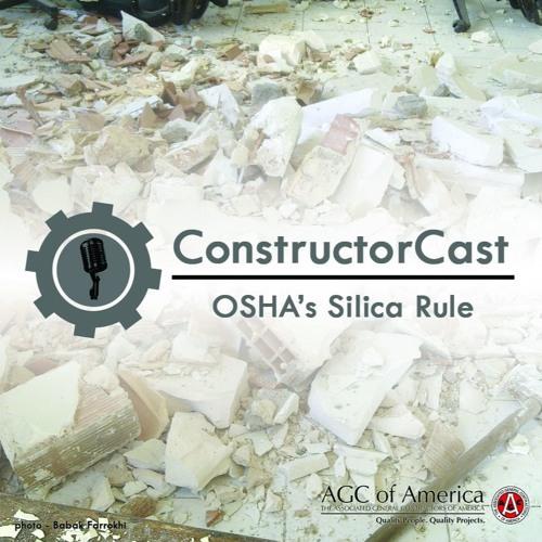 ConstructorCast: OSHA's Silica Rule