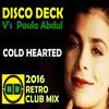Disco Deck V's Paula Abdul - Cold Hearted (Disco Deck Retro Club Mix)