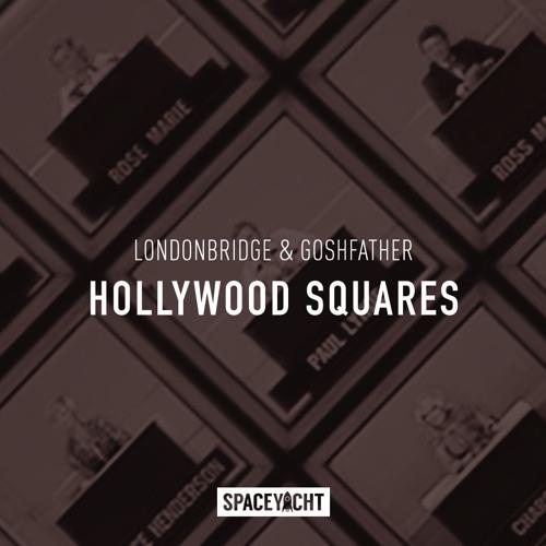 LondonBridge & Goshfather - Hollywood Squares - EDMTunes