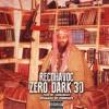 RecoHavoc - Zero Dark 30 Prod: ChubzBeatz