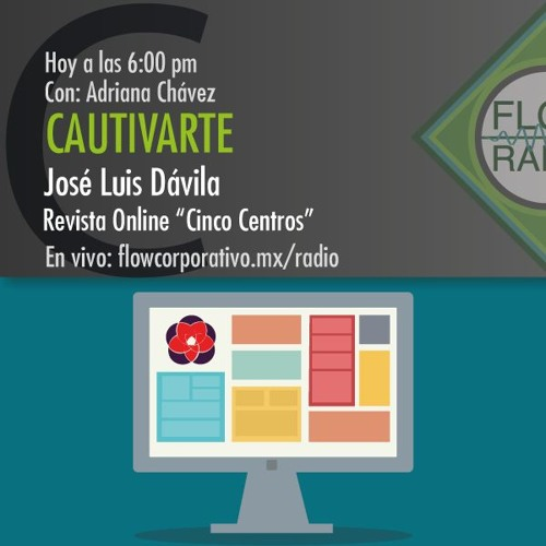 "CautivArte 035 - José Luis Dávila, revista Online ""Cinco Centros"""
