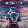 Alerta Roja (Official Remix) - Daddy Yankee Ft Varios Artistas Remix (Prod By Orly Remix - Tape)