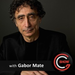 G&C - Ep.9 Gabor Mate - Addiction, its root cuases, potential cures and the Mind/Body connection