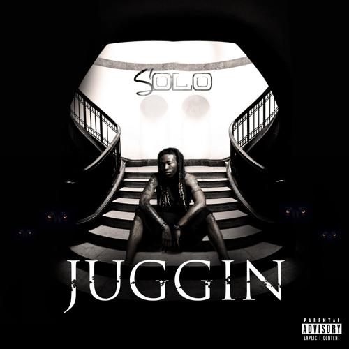 SOLO - Juggin'