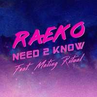 RAEKO - Need 2 Know (Ft. Mating Ritual)