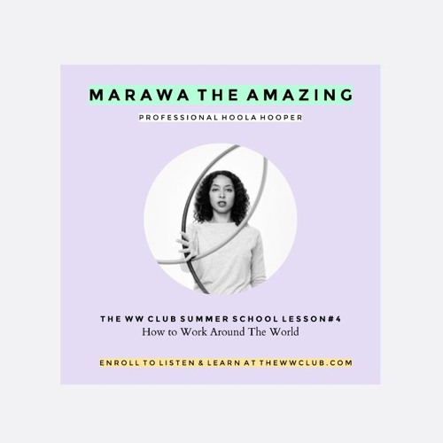 Summer School #4 - How To Work Around The World with Marawa The Amazing