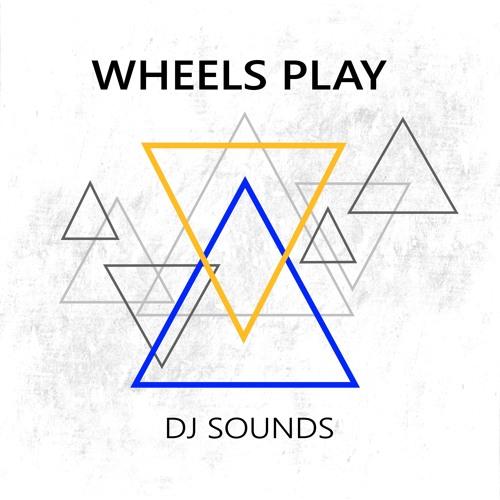 Dj Sounds Wheels Play By Dj Sounds Free Listening On