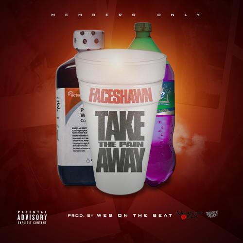 Take the Pain Away - Faceshawn