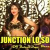 Junction Lo (Dance Mix) DJ Rahul Rmx Promo