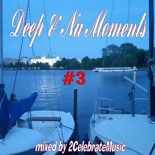 Deep & Nu Moments #3 ★ Free Download ★