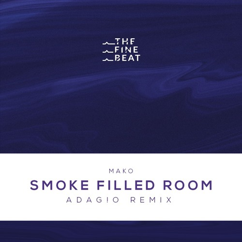 Mako Smoke Filled Room Adag O Remix By The Fine Beat
