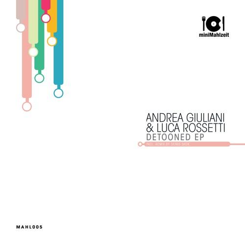 MAHL005 Andrea Giuliani & Luca Rossetti - Detooned EP (Previews)