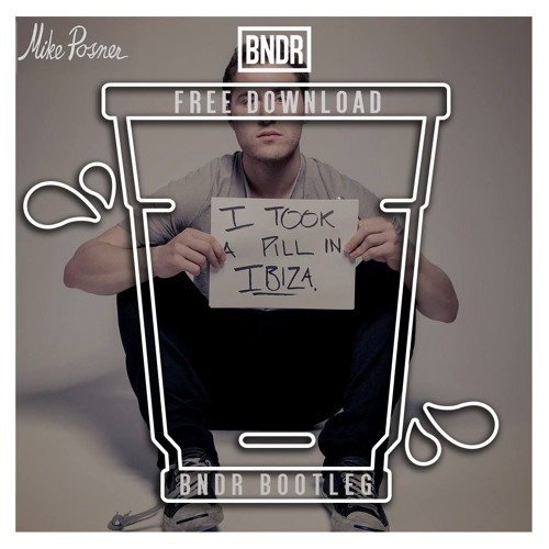 I Took A Pill In Ibiza (BNDR Bootleg) **FREE DOWNLOAD**