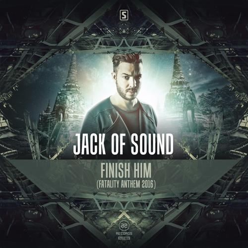 Jack Of Sound - Finish Him (Fatality Anthem 2016) (#A2REC126)
