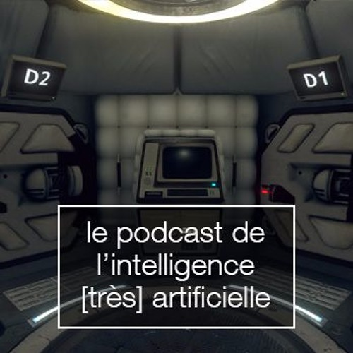 #41, le podcast de l'intelligence [très] artificielle