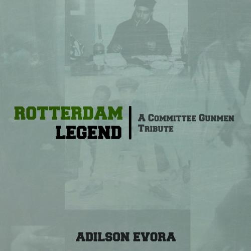 Adilson Evora - Rotterdam Legend (a Committee Gunmen Tribute)