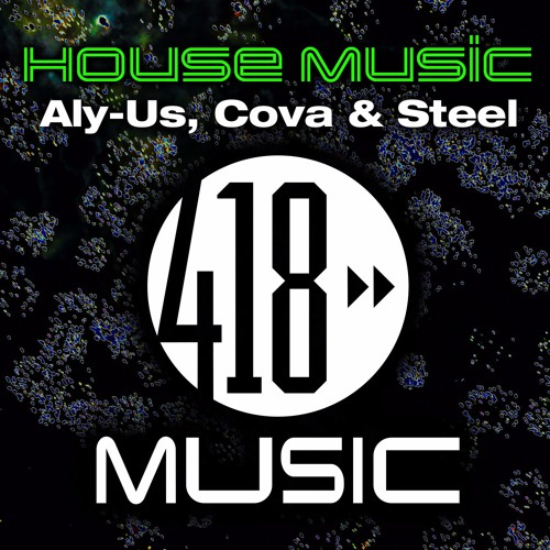 Out now aly us cova steel house music original for House music today