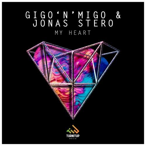 Gigo'n'Migo & Jonas Stero - My Heart [OUT NOW]