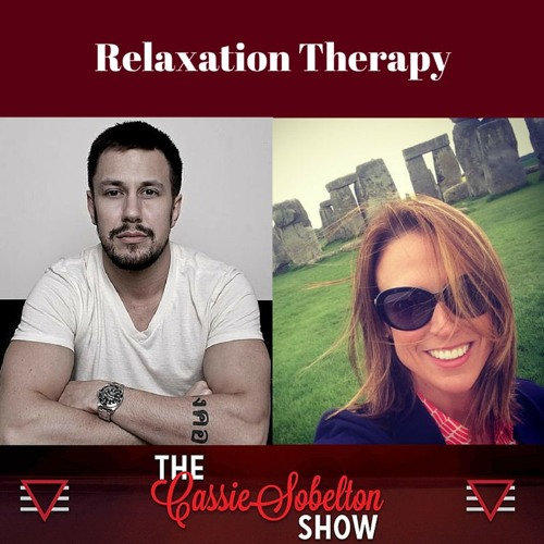 Cassie Sobelton Show: Relaxation Therapy